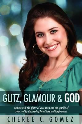 Glitz, Glamour & God (Paperback)