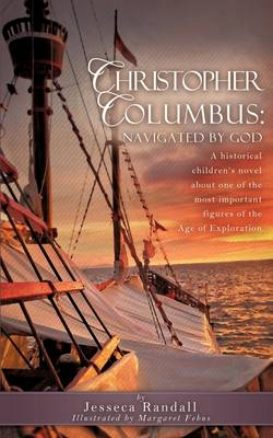 Christopher Columbus: Navigated by God (Paperback)