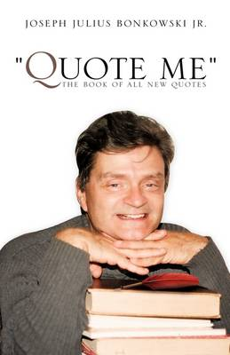 Quote Me the Book of All New Quotes (Paperback)