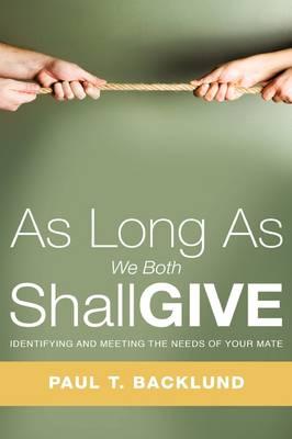 As Long as We Both Shall Give (Hardback)
