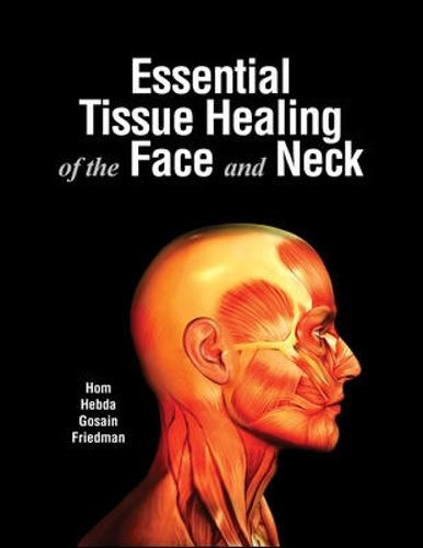 Essential Tissue Healing of the Face and Neck (Hardback)