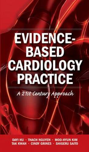 Evidence-Based Cardiology Practice: A 21st Century Approach (Paperback)