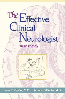The Effective Clinical Neurologist (Paperback)