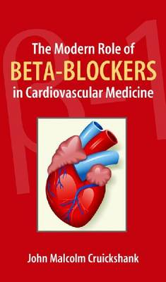 The Modern Role of Beta-Blockers in Cardiovascular Medicine (Paperback)