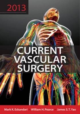 Current Vascular Surgery 2013 - Modern Trends in Vascular Surgery (Hardback)