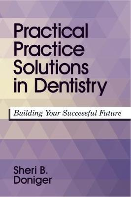Practical Practice Solutions in Dentistry: Building Your Successful Future (Paperback)