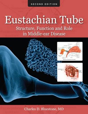 Eustachian Tube: Structure, Function, and Role in Middle-Ear Disease (Hardback)