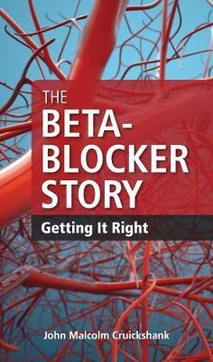 The Beta-Blocker Story: Getting it Right (Paperback)