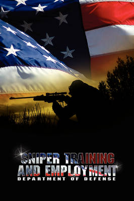 Sniper Training and Employment (Paperback)
