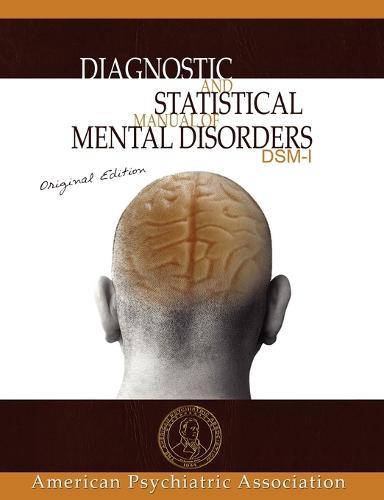 Diagnostic and Statistical Manual of Mental Disorders: Dsm-I Original Edition (Paperback)