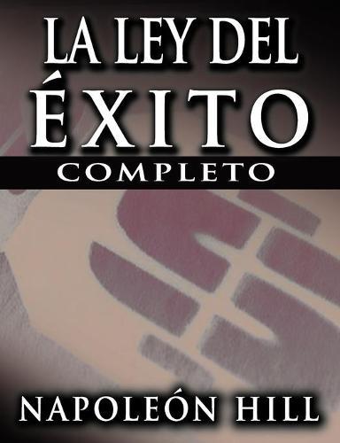 La Ley del Exito (the Law of Success) (Paperback)
