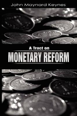 A Tract on Monetary Reform (Paperback)