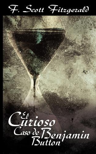 El Curioso Caso de Benjamin Button / The Curious Case of Benjamin Button (Paperback)