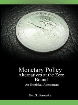 Monetary Policy Alternatives at the Zero Bound: An Empirical Assessment (Paperback)