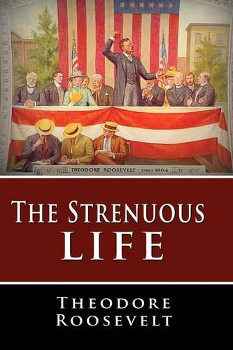 The Strenuous Life (Hardback)
