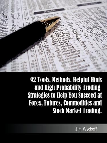 Trading Smart: 92 Tools, Methods, Helpful Hints and High Probability Trading Strategies to Help You Succeed at Forex, Futures, Commodities and Stock Market Trading (Paperback)