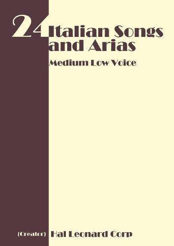 24 Italian Songs and Arias - Medium Low Voice (Paperback)