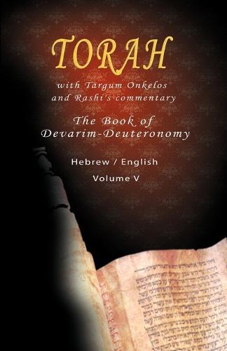 Pentateuch with Targum Onkelos and Rashi's Commentary: Torah the Book of Devarim, Volume V (Hebrew / English) (Paperback)