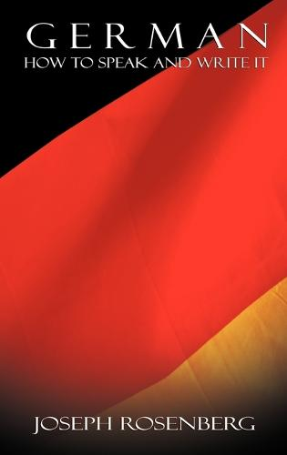 German: How to Speak and Write It (Beginners' Guides) (Hardback)