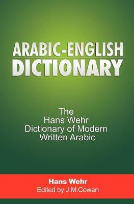 Arabic english dictionary by hans wehr j milton cowan waterstones arabic english dictionary the hans wehr dictionary of modern written arabic hardback fandeluxe Images