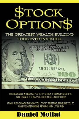 Stock Options: The Greatest Wealth Building Tool Ever Invented (Paperback)