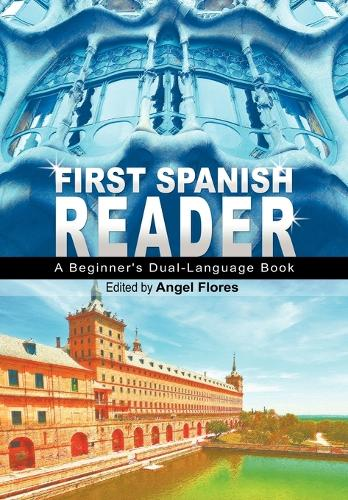 First Spanish Reader: A Beginner's Dual-Language Book (Beginners' Guides) (Paperback)
