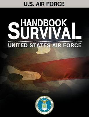 U.S. Air Force Survival Handbook - AF Regulation (Paperback)