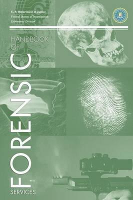 FBI Handbook of Crime Scene Forensics (Paperback)