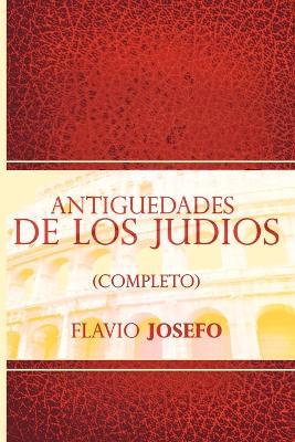 Antiguedades de Los Judios (Completo) / Jewish Antiques (Spanish Edition) (Paperback)