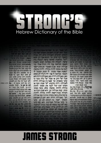 Strong's Hebrew Dictionary of the Bible (Strong's Dictionary) (Paperback)