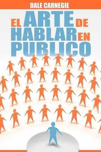 El Arte de Hablar En Publico (Paperback)