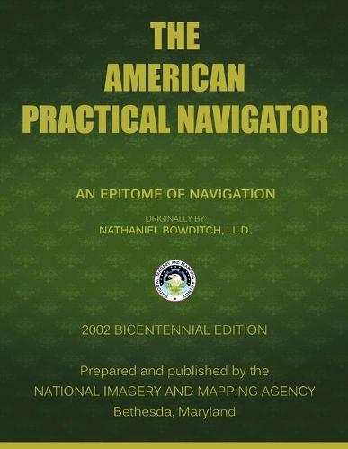 The American Practical Navigator: Bowditch (Paperback)