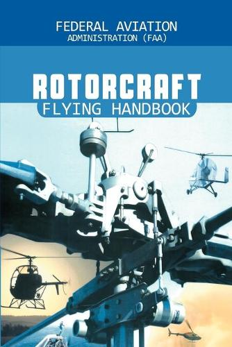 Rotorcraft Flying Handbook (Paperback)