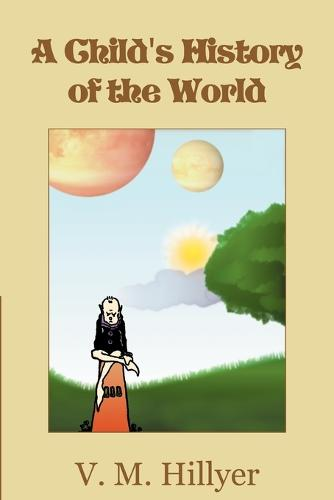 A Child's History of the World (Paperback)