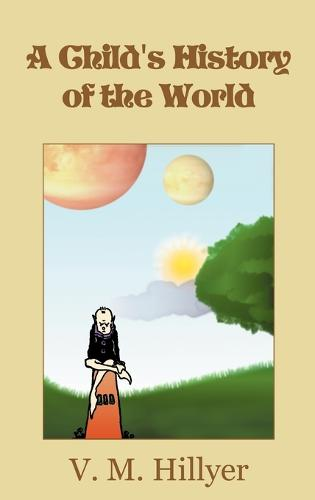A Child's History of the World (Hardback)