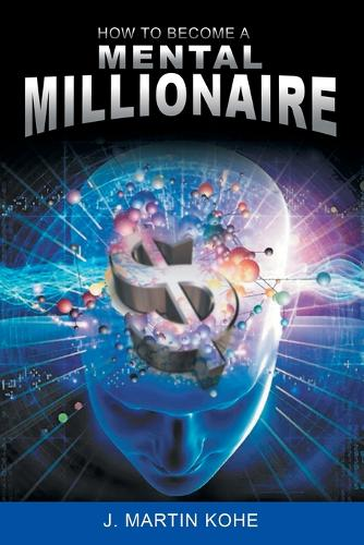 How to Become a Mental Millionaire (Paperback)