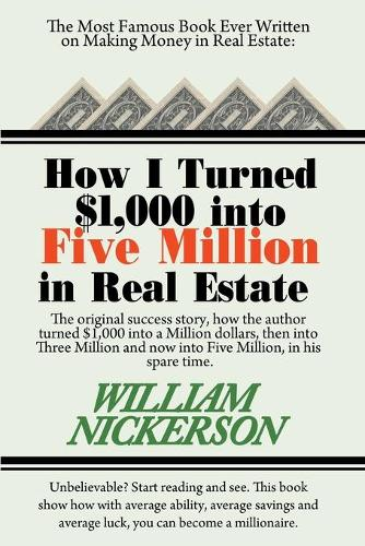 How I Turned $1,000 Into Five Million in Real Estate in My Spare Time (Paperback)