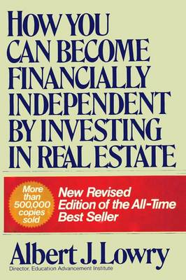 How You Can Become Financially Independent by Investing in Real Estate (Paperback)