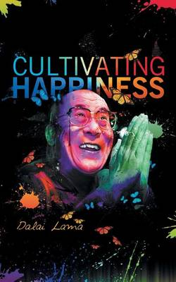 Cultiving Happiness (Paperback)