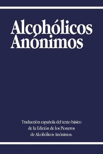 Alcoholicos Anonimos (Paperback)