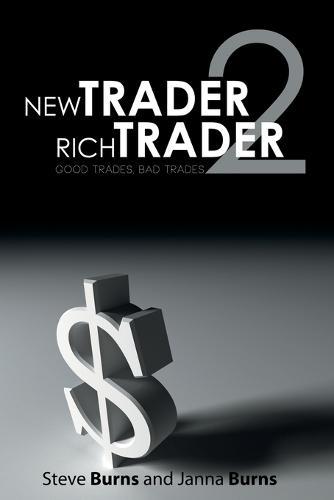 New Trader, Rich Trader 2: Good Trades, Bad Trades (Paperback)
