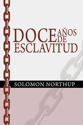 Doce Anos de Esclavitud / Twelve Years a Slave (Spanish Edition) (Paperback)