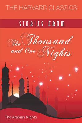 Stories from the Thousand and One Nights (Harvard Classics) (Paperback)
