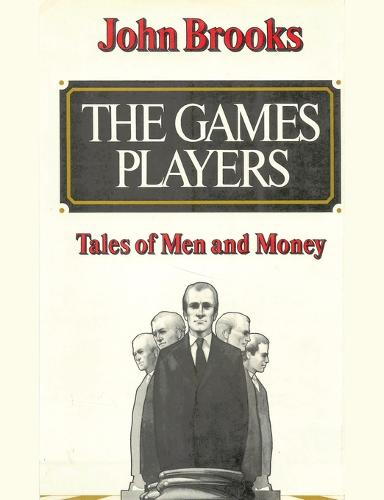 The Games Players: Tales of Men and Money (Paperback)