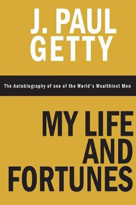 My Life and Fortunes, the Autobiography of One of the World's Wealthiest Men (Paperback)