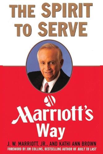 The Spirit to Serve Marriott's Way (Paperback)