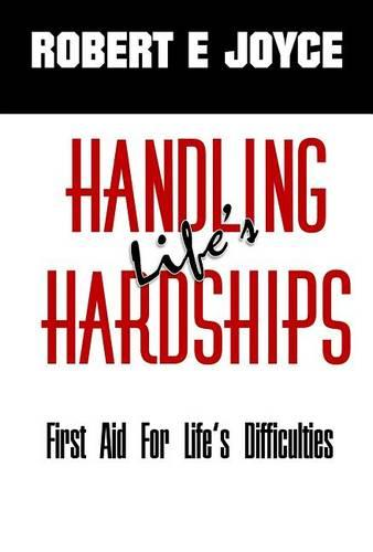 Handling Life's Hardships: First Aid for Life's Difficulties (Hardback)