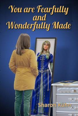 You Were Fearfully and Wonderfully Made: Discover Your True Value! (Hardback)