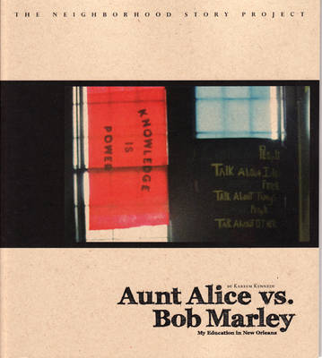 Aunt Alice Vs. Bob Marley: My Education in New Orleans (Paperback)