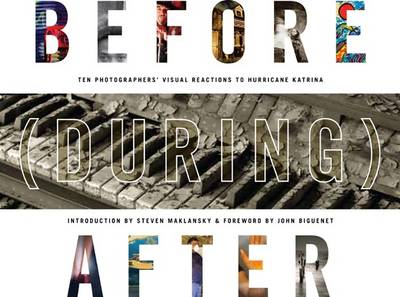Before (During) After: Louisiana Photographers' Visual Reactions to Hurricane Katrina (Paperback)